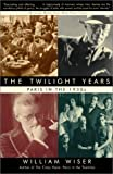 The Twilight Years: Paris in the 1930s (0786709367) by Wiser, William