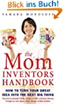 The Mom Inventors Handbook : How to T...
