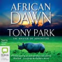 African Dawn (       UNABRIDGED) by Tony Park Narrated by Richard Aspel