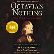The Astonishing Life of Octavian Nothing, Traitor to the Nation, Volume 1: The Pox Party   [M.T. Anderson]