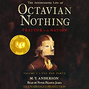 The Astonishing Life of Octavian Nothing, Traitor to the Nation, Volume 1 Audiobook