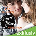 When I'm Gone - Verloren (Rosemary Beach 11) Hörbuch von Abbi Glines Gesprochen von: Günter Merlau, Alicia Hofer