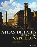 echange, troc Irene Delage, Chantal Prevot - Atlas de Paris au temps de Napoléon