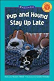 img - for Pup and Hound Stay Up Late (Kids Can Read) book / textbook / text book