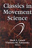 Classics in movement science /