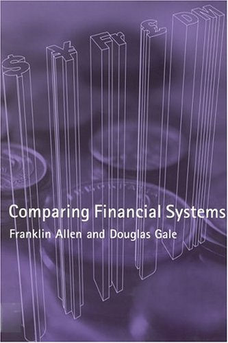 Comparing Financial Systems (MIT Press), by Franklin Allen, Douglas Gale