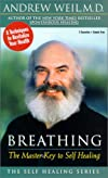 Breathing: The Master Key to Self Healing (Weil, Andrew. Self Healing Series.)