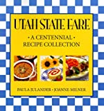 img - for Utah State Fare: A Centennial Recipe Collection book / textbook / text book