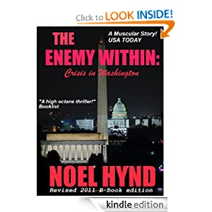 Like A Great Thriller? This Week's Brand New Thriller of The Week is Political Thriller THE ENEMY WITHIN: CRISIS IN WASHINGTON by Noel Hynd – 4.8 Stars With All Rave Reviews and Now Just $3.29 or FREE via Kindle Lending Library