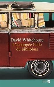 vignette de 'L'échappée belle du bibliobus (David Whitehouse)'