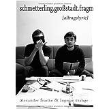 """schmetterling.gro�stadt.fragmente.: [alltagslyric]von """"Ingmar & Alexander..."""""""