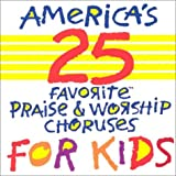 America's 25 Favorite Praise & Worship Choruses for Kids