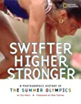 Swifter, Higher, Stronger: A Photogra...