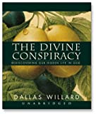 Divine Conspiracy: Rediscovering Our Hidden Life in God (MP3 CD) (1596444495) by Willard, Dallas