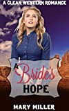 Romance: Mail Order Bride: A Bride's Hope (Clean Western Pregnancy Romance) (Christian Historical Romance Short Stories)