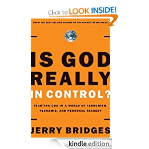 Is God Really in Control?: Trusting God in a World of Hurt Gerald Bridges and Jerry Bridges