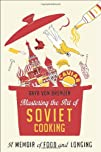 Mastering the Art of Soviet Cooking:…