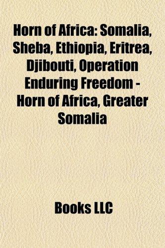 Horn of Africa: Somalia, Sheba, Ethiopia, Eritrea, Djibouti, Operation Enduring Freedom - Horn of Africa, Greater Somalia