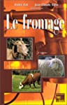 le fromage. -de la science a assuranc...