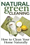 Natural Green Cleaning: How to Clean...