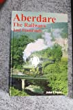 Aberdare: The Railways and Tramroads John Frederick Mear