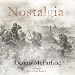 Nostalgia: A Novel | Dennis McFarland