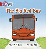Alison Hawes Collins Big Cat Phonics - The Big Red Bus: Red A/Band 02a: Red A/Band 2A