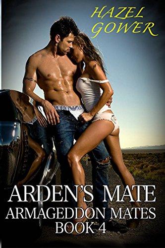 Hazel Gower - Arden's Mate (Armageddon Mates Book 4)