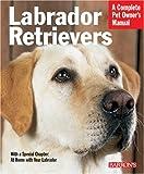 Labrador Retrievers (Barron's Complete Pet Owner's Manuals)
