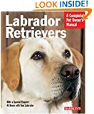 Labrador Retrievers (Barron's Complete Pet Owner's Manuals)