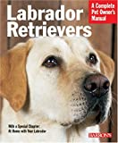 Labrador Retrievers (Barrons Complete Pet Owners Manuals)