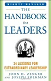 The Handbook for Leaders: 24 Lessons for Extraordinary Leadership (Mighty Managers Series)