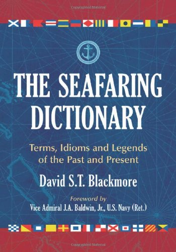 The Seafaring Dictionary: Terms, Idioms And Legends Of The Past And Present front-120750