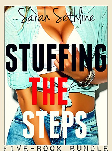 EROTICA: Stuffing the Steps (FIVE-Book Bundle)