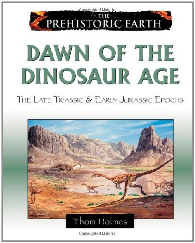 Thom Holmes - Dawn of the Dinosaur Age: The Late Triassic & Early Jurassic Epochs