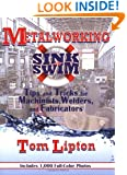Metalworking Sink or Swim: Tips and Tricks for Machinists, Welders and Fabricators
