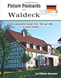img - for Picture Postcards from Waldeck: Amish Administered Estates of the 1700's and 1800's in Waldeck, Wittgenstein, Northern Hesse and the Principality of Anhalt in Central Germany book / textbook / text book