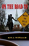 On the Road to Where the Bells Toll (On The Road Mystery Series Book 2)