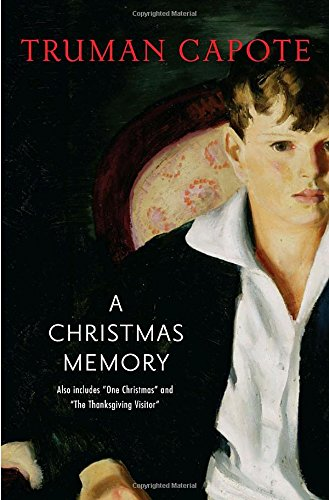 A Christmas Memory, One Christmas & The Thanksgiving Visitor: AND One Christmas (Modern Library)