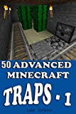50 Advanced Minecraft Traps - 1: Secret Tricks Your Friends Might Not Have Known;Amazing Players and Monsters Traps