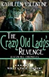 img - for The Crazy Old Lady's Revenge: Beacon Hill Chronicles 2 book / textbook / text book