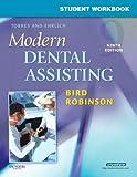 Student Workbook for Torres and Ehrlich Modern Dental Assisting, 9e