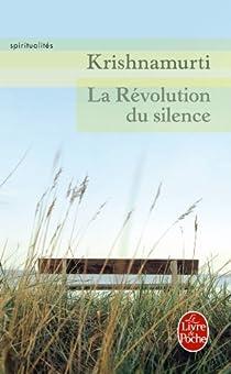 La Révolution du silence par Krishnamurti