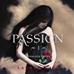 Passion: Fallen 3 (       UNABRIDGED) by Lauren Kate Narrated by Justine Eyre