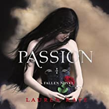 Passion: Fallen 3 Audiobook by Lauren Kate Narrated by Justine Eyre