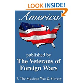 America: The Mexican War And Slavery (America, Great Crises In Our History Told by its Makers Book 7)