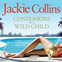 Confessions of a Wild Child (       UNABRIDGED) by Jackie Collins Narrated by Sydney Tamiia Poitier, Teddy Canez