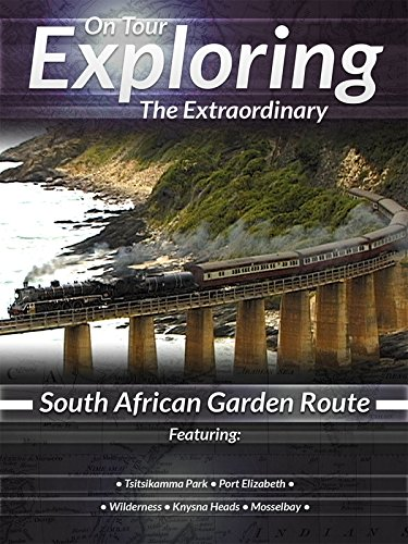 On Tour Exploring the Extraordinary South African Garden Route