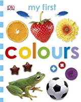 Colours (My First Board Book)