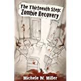 post apocalyptic The Thirteenth Step Zombie Recovery Kindle Edition post apocalyptic